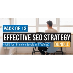 $/€/£75 Pack of 13 - Effective SEO Strategy Bundle (Build Your Brand on Google and YouTube)