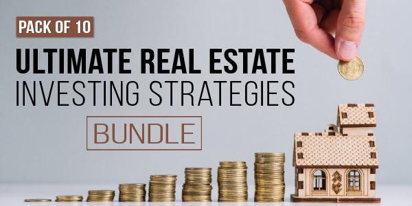 $/€/£96 Pack of 10 - Ultimate Real Estate Investing Strategies Bundle